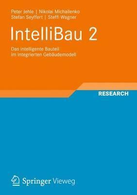 Intellibau 2: Das Intelligente Bauteil Im Integrierten Gebaudemodell Peter Jehle