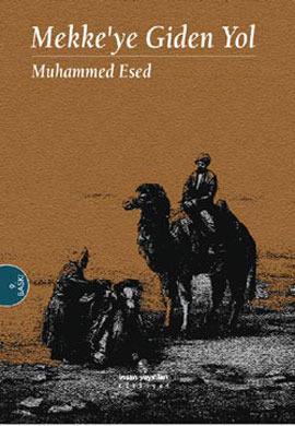 Mekkeye Giden Yol  by  Muhammad Asad