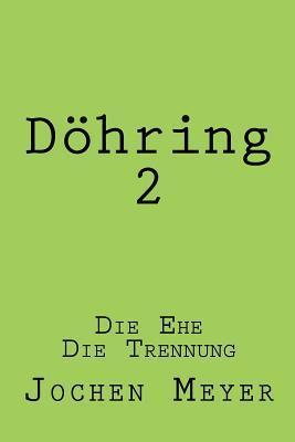Doehring II: Die Ehe Die Trennung  by  Ernst Jochen Meyer
