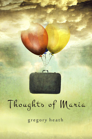 Thoughts of Maria Gregory Heath