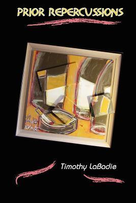 Prior Repercussions Timothy S LaBadie