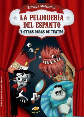 La Peluqueria del Espanto: Y Otras Obras de Teatro  by  Enrique Melantoni