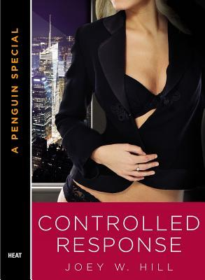 Controlled Response (Knights of the Board Room, #2) Joey W. Hill