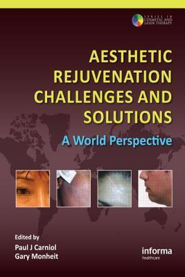 Aesthetic Rejuvenation Challenges and Solutions: A World Perspective Paul J. Carniol