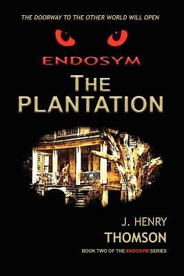 Endosym-The Plantation J Henry Thomson