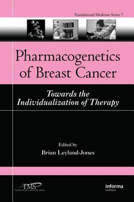 Pharmacogenetics of Breast Cancer: Towards the Individualization of Therapy. Translational Medicine Series.  by  Brian Leyland-Jones