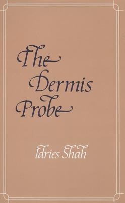 The Dermis Probe  by  Idries Shah