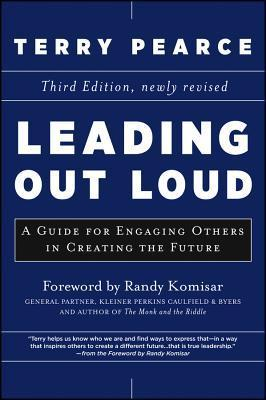 Leading Out Loud: Inspiring Change Through Authentic Communication  by  Terry Pearce