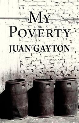 My Poverty Juan Gayton