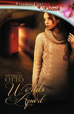 Worlds Apart Patricia Otto