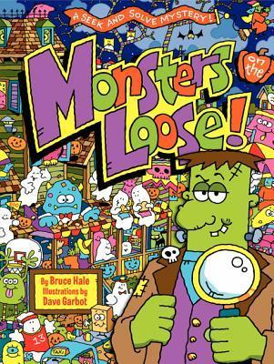 Monsters on the Loose!: A Seek and Solve Mystery! Bruce Hale
