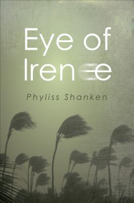 Eye of Irene  by  Phyliss Shanken