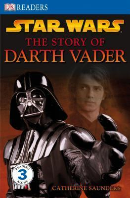 Star Wars: The Story of Darth Vader (DK Readers Level 3)  by  Catherine Saunders