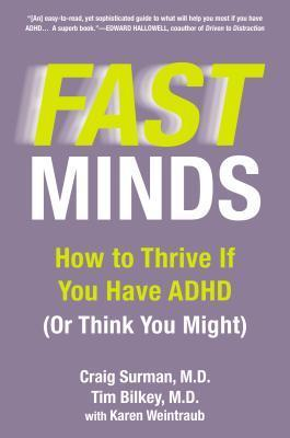 Fast Minds: How to Thrive If You Have ADHD  by  Craig Surman