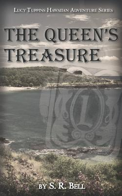 Lucy Tuppins Hawaiian Adventure Series -The Queens Treasure S R Bell