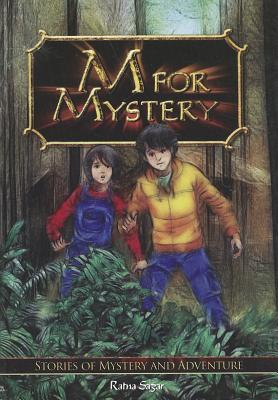 M for Mystery: Stories of Mystery and Adventure  by  Ratna Sagar