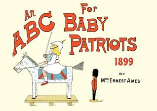An ABC for Baby Patriots  by  Mrs. Ernest Ames