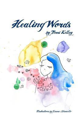 Healing Words  by  Terri Kelley