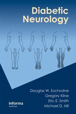 Diabetic Neurology  by  Douglas Zochodne