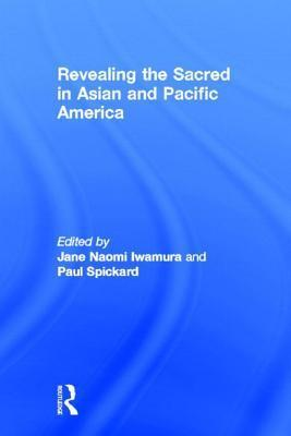 Revealing the Sacred in Asian and Pacific America Jane Iwamura