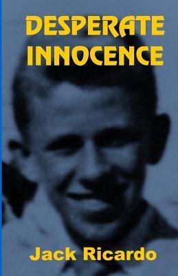 Desperate Innocence Jack Ricardo