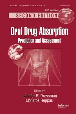 Oral Drug Absorption: Prediction And Assessment, Second Edition  by  Jennifer B. Dressman