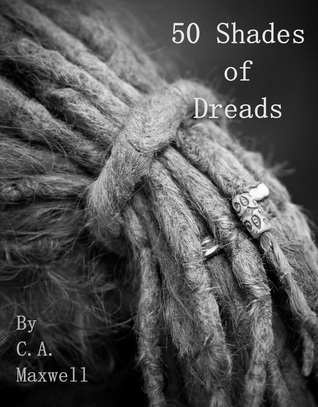 50 Shades of Dreads  by  Carrie Ann Maxwell