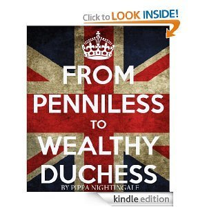 From Penniless to Wealthy Duchess  by  Pippa Nightingale