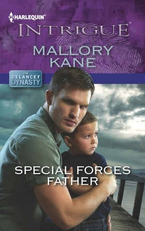 Special Forces Father (The Delancey Dynasty, #7) Mallory Kane