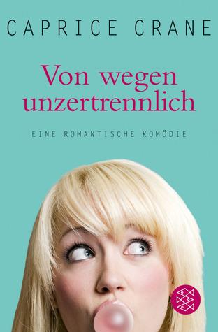 Von Wegen Unzertrennlicheine Romantische Komödie Caprice Crane