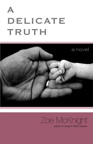 A Delicate Truth  by  Zoe McKnight