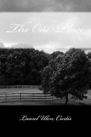 The One Place (The One Series, #1)  by  Laurel Ulen Curtis