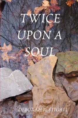 Twice Upon A Soul (MacKay, #3) Deborah R. Stigall