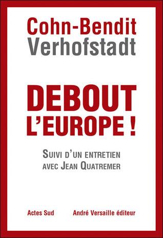 Debout lEurope!  by  Guy Verhofstadt