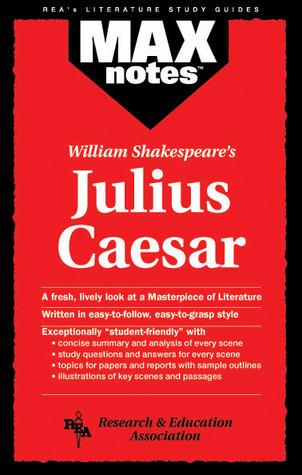 Julius Caesar (MAXNotes Literature Guides)  by  Joseph E. Scalia