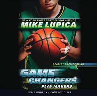 Game Changers Book 2: Play Makers - Audio Library Edition  by  Mike Lupica