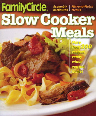 Family Circle Slow Cooker Meals  by  Family Circle