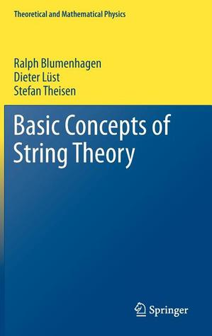 Basic Concepts of String Theory  by  Ralph Blumenhagen