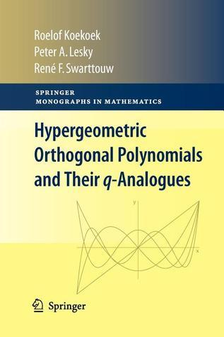Hypergeometric Orthogonal Polynomials and Their Q-Analogues  by  Roelof Koekoek