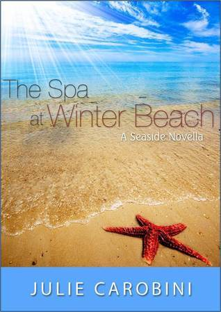 The Spa at Winter Beach (A Seaside Novella) Julie Carobini