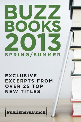 Buzz Books 2013: Spring/Summer  by  Publishers Lunch