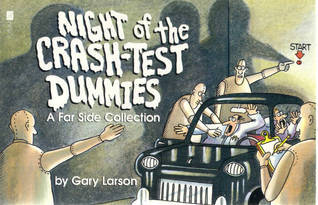 Night Of The Crash-Test Dummies (Far Side Collection, #9)  by  Gary Larson