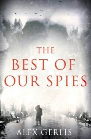 The Best of Our Spies  by  Alex Gerlis