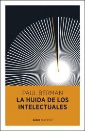 La huida de los intelectuales  by  Paul Berman