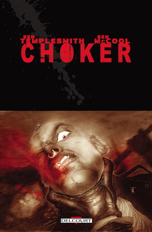 Choker  by  Ben Templesmith