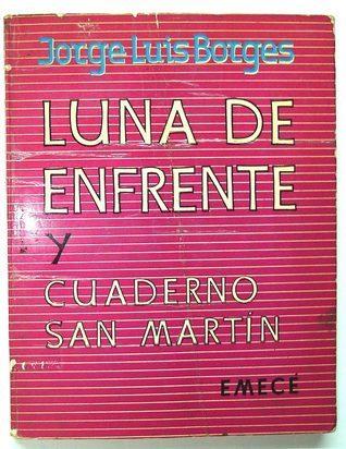 Luna de Enfrente: Cuaderno San Martin  by  Jorge Luis Borges