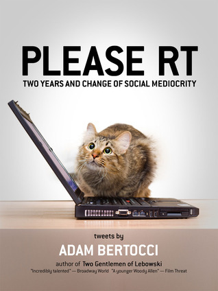 Please RT: Two Years and Change of Social Mediocrity Adam Bertocci