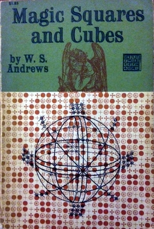Magic Squares And Cubes  by  W.S. Andrews