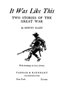 It Was Like This: Two Stories of the Great War Hervey Allen