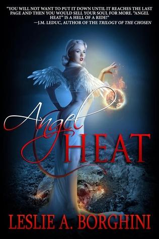 Angel Heat (Angel Heat, #1) Leslie A. Borghini